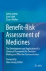 Benefit-Risk Assessment of Medicines : The Development and Application of a Universal Framework for Decision-Making and Effective Communication - eBook