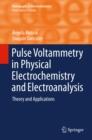Pulse Voltammetry in Physical Electrochemistry and Electroanalysis : Theory and Applications - eBook