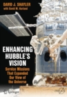 Enhancing Hubble's Vision : Service Missions That Expanded Our View of the Universe - Book