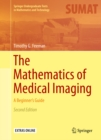 The Mathematics of Medical Imaging : A Beginner's Guide - eBook