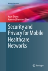 Security and Privacy for Mobile Healthcare Networks - eBook