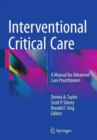 Interventional Critical Care : A Manual for Advanced Care Practitioners - Book