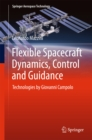 Flexible Spacecraft Dynamics, Control and Guidance : Technologies by Giovanni Campolo - eBook
