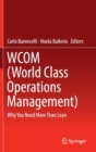 WCOM (World Class Operations Management) : Why You Need More Than Lean - Book