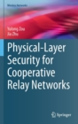 Physical-Layer Security for Cooperative Relay Networks - Book