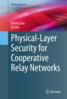 Physical-Layer Security for Cooperative Relay Networks - eBook