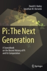 Pi: The Next Generation : A Sourcebook on the Recent History of Pi and Its Computation - Book