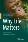 Why Life Matters : Fifty Ecosystems of the Heart and Mind - Book