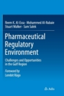 Pharmaceutical Regulatory Environment : Challenges and Opportunities in the Gulf Region - Book