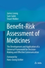 Benefit-Risk Assessment of Medicines : The Development and Application of a Universal Framework for Decision-Making and Effective Communication - Book