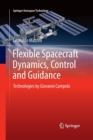 Flexible Spacecraft Dynamics, Control and Guidance : Technologies by Giovanni Campolo - Book