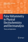 Pulse Voltammetry in Physical Electrochemistry and Electroanalysis : Theory and Applications - Book