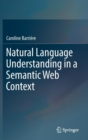 Natural Language Understanding in a Semantic Web Context - Book