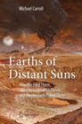 Earths of Distant Suns : How We Find Them, Communicate with Them, and Maybe Even Travel There - Book