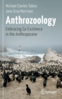 Anthrozoology : Embracing Co-Existence in the Anthropocene - Book