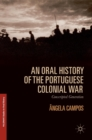 An Oral History of the Portuguese Colonial War : Conscripted Generation - Book