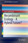 Recombinant Ecology - A Hybrid Future? - Book