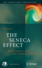 The Seneca Effect : Why Growth is Slow but Collapse is Rapid - Book