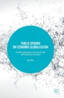 Public Opinion on Economic Globalization : Considering Immigration, International Trade, and Foreign Direct Investment - Book