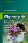 Why Every Fly Counts : A Documentation about the Value and Endangerment of Insects - Book