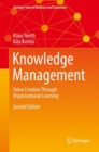 Knowledge Management : Value Creation Through Organizational Learning - Book