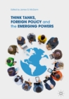 Think Tanks, Foreign Policy and the Emerging Powers - eBook