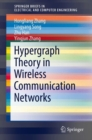 Hypergraph Theory in Wireless Communication Networks - eBook