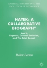 Hayek: A Collaborative Biography : Part X: Eugenics, Cultural Evolution, and The Fatal Conceit - eBook
