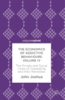 The Economics of Addictive Behaviours Volume IV : The Private and Social Costs of Overeating and their Remedies - Book