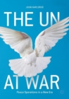 The UN at War : Peace Operations in a New Era - Book