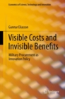 Visible Costs and Invisible Benefits : Military Procurement as Innovation Policy - eBook