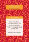 The Politics and Business of Self-Interest from Tocqueville to Trump - Book
