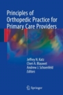 Principles of Orthopedic Practice for Primary Care Providers - Book