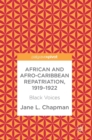 African and Afro-Caribbean Repatriation, 1919-1922 : Black Voices - Book