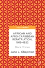 African and Afro-Caribbean Repatriation, 1919-1922 : Black Voices - eBook