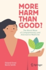 More Harm than Good? : The Moral Maze of Complementary and Alternative Medicine - Book