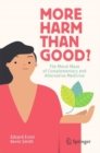 More Harm than Good? : The Moral Maze of Complementary and Alternative Medicine - eBook