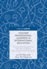 Teacher Professional Learning in International Education : Practice and Perspectives from the Vocational Education and Training Sector - eBook
