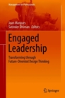 Engaged Leadership : Transforming through Future-Oriented Design Thinking - Book