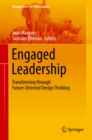 Engaged Leadership : Transforming through Future-Oriented Design Thinking - eBook