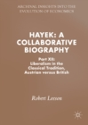 Hayek: A Collaborative Biography : Part XII: Liberalism in the Classical Tradition, Austrian versus British - eBook