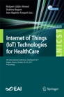 Internet of Things (IoT) Technologies for HealthCare : 4th International Conference, HealthyIoT 2017, Angers, France, October 24-25, 2017, Proceedings - eBook