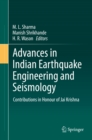 Advances in Indian Earthquake Engineering and Seismology : Contributions in Honour of Jai Krishna - eBook