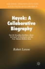 Hayek: A Collaborative Biography : Part XI: Orwellian Rectifiers, Mises' `Evil Seed' of Christianity and the `Free' Market Welfare State - Book