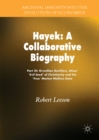 Hayek: A Collaborative Biography : Part XI: Orwellian Rectifiers, Mises' 'Evil Seed' of Christianity and the 'Free' Market Welfare State - eBook