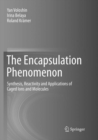 The Encapsulation Phenomenon : Synthesis, Reactivity and Applications of Caged Ions and Molecules - Book