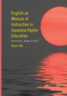 English as Medium of Instruction in Japanese Higher Education : Presumption, Mirage or Bluff? - Book