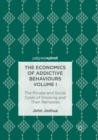 The Economics of Addictive Behaviours Volume I : The Private and Social Costs of Smoking and Their Remedies - Book