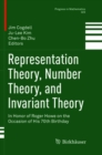 Representation Theory, Number Theory, and Invariant Theory : In Honor of Roger Howe on the Occasion of His 70th Birthday - Book