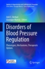 Disorders of Blood Pressure Regulation : Phenotypes, Mechanisms, Therapeutic Options - Book